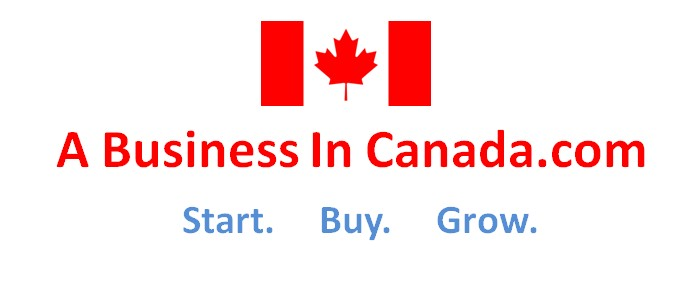 A Business in Canada – Start, Buy, Sell, Grow